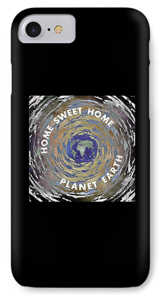 IPhone Case featuring the digital art Home Sweet Home Planet Earth by Phil Perkins