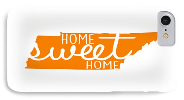 IPhone Case featuring the digital art Home Sweet Home Tennessee by Heather Applegate