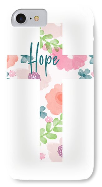 Cross iPhone 7 Case - Hope Floral Cross- Art By Linda Woods by Linda Woods