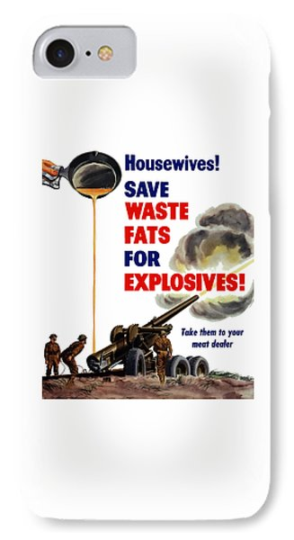 Housewives - Save Waste Fats For Explosives Phone Case by War Is Hell Store