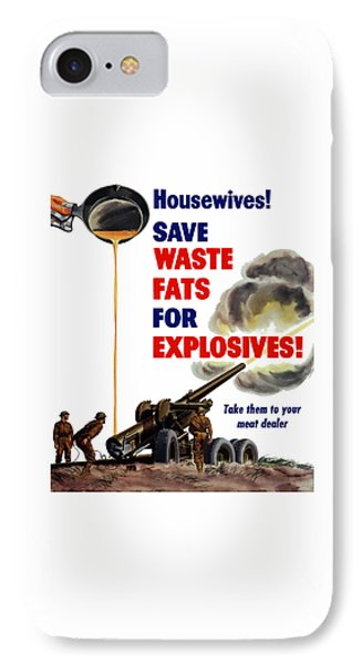Housewives - Save Waste Fats For Explosives IPhone Case by War Is Hell Store