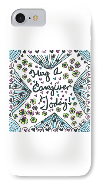 Hug A Caregiver IPhone Case by Carole Brecht