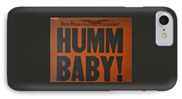 Humm Baby Examiner IPhone Case by Jay Milo