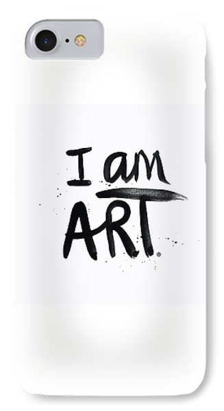 I Am Art Black Ink - Art By Linda Woods IPhone Case by Linda Woods