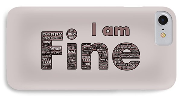 I Am Fine IPhone Case