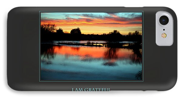 I Am Grateful Phone Case by Donna Corless