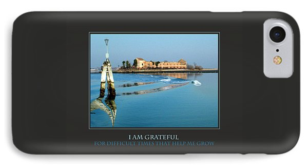 I Am Grateful For Difficult Times IPhone Case by Donna Corless
