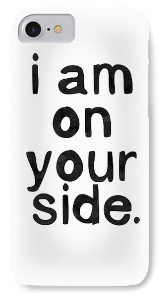 I Am On Your Side- Art By Linda Woods IPhone Case by Linda Woods