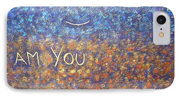 I Am You Phone Case by Piercarla Garusi