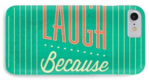 I Can Laugh IPhone Case by Naxart Studio