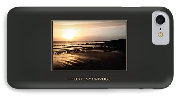 I Create My Universe IPhone Case by Donna Corless