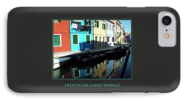I Focus On Good Things  IPhone Case by Donna Corless