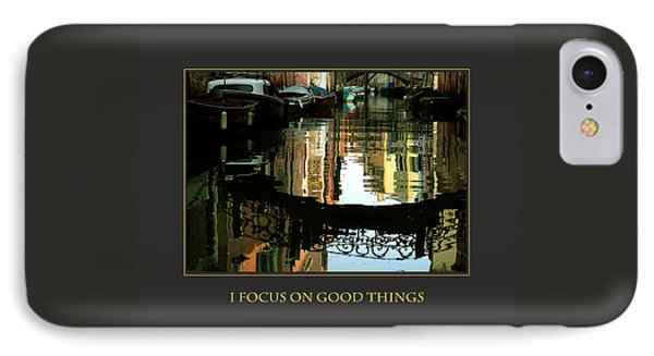 I Focus On Good Things Venice IPhone Case by Donna Corless