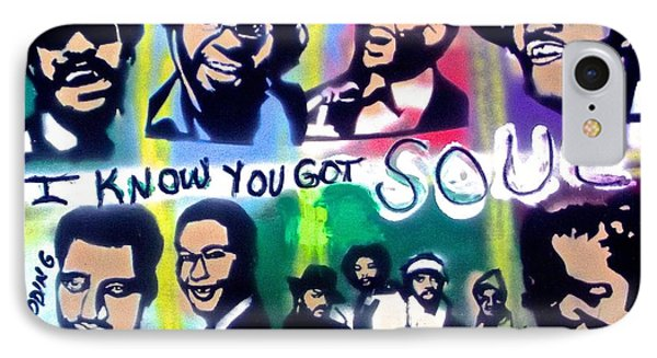 I Know You Got Soul IPhone Case by Tony B Conscious