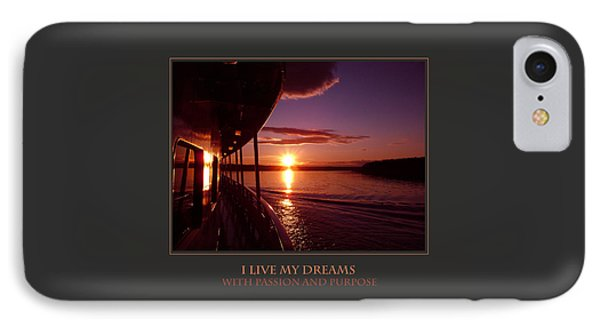 I Live My Dreams With Passion And Purpose IPhone Case by Donna Corless