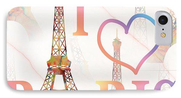 I Love Paris Mixed Media IPhone Case by Georgeta Blanaru
