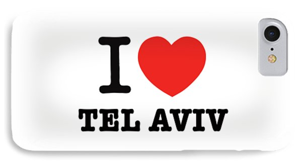IPhone Case featuring the photograph i love Tel Aviv by Ron Shoshani