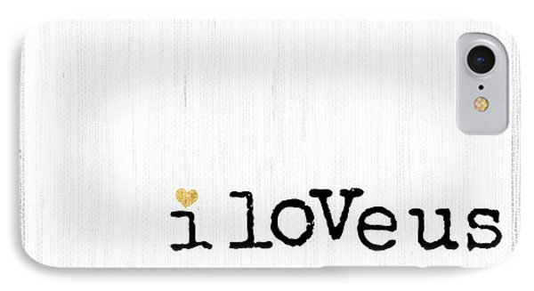 I Love Us Minimalist Wall Art Print IPhone Case by WALL ART and HOME DECOR