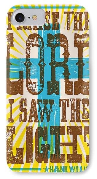 I Saw The Light Lyric Poster IPhone 7 Case