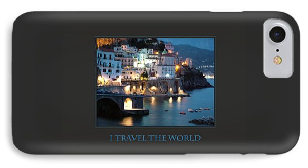 I Travel The World Amalfi IPhone Case by Donna Corless