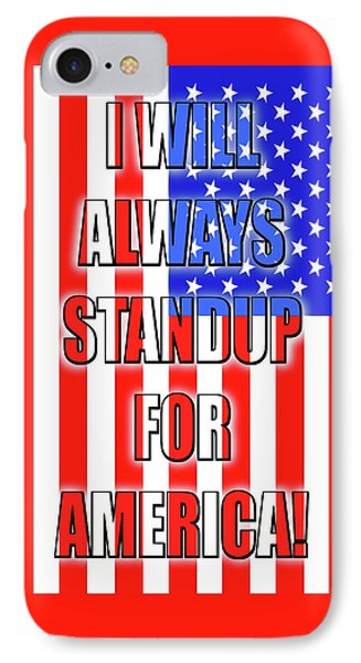 I Will Always Standup For America  3 IPhone Case by Mike McGlothlen
