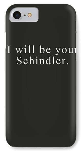 I Will Be Your Schindler- Art By Linda Woods IPhone Case