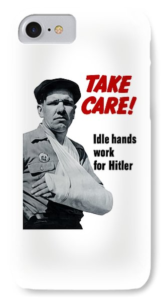 Idle Hands Work For Hitler IPhone Case by War Is Hell Store