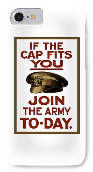 If The Cap Fits You Join The Army Phone Case by War Is Hell Store