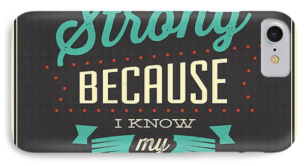 I'm Strong IPhone Case by Naxart Studio