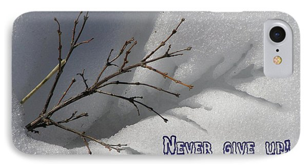 Impressions Never Give Up IPhone Case