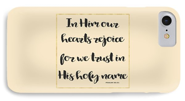 In Him Our Hearts Rejoice Bible Psalm Quote IPhone Case by Georgeta Blanaru