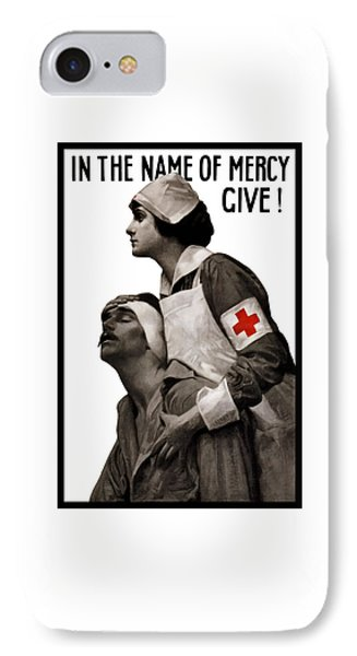 Cross iPhone 7 Case - In The Name Of Mercy Give by War Is Hell Store