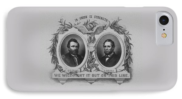 In Union Is Strength - Ulysses S. Grant And Schuyler Colfax IPhone Case