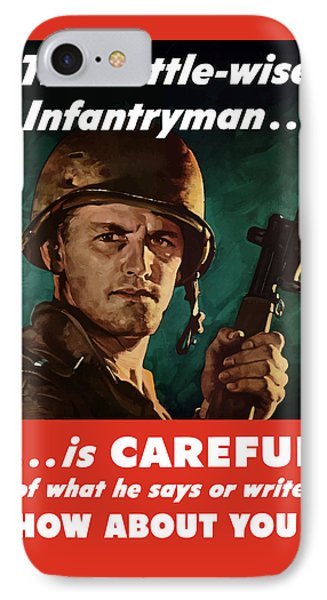 Infantryman Is Careful Of What He Says Phone Case by War Is Hell Store