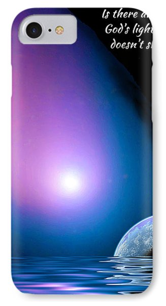 Is There Any Place God's Light Doesn't Shine? IPhone Case