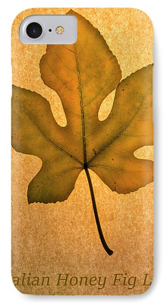 IPhone Case featuring the photograph Italian Honey Fig Leaf 4 by Frank Wilson