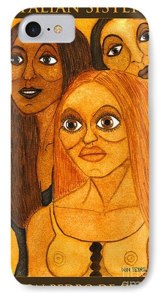 Italian Sisters IPhone Case by Don Pedro De Gracia