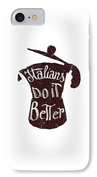 Italians Do It Better IPhone Case