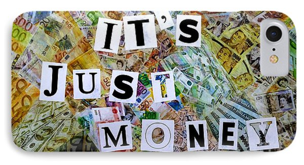 It's Just Money II IPhone Case