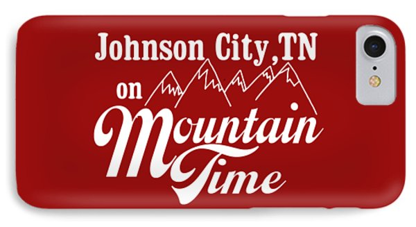 IPhone Case featuring the digital art Johnson City Tn On Mountain Time by Heather Applegate