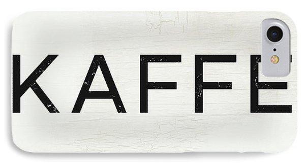 Kaffe Sign- Art By Linda Woods IPhone Case