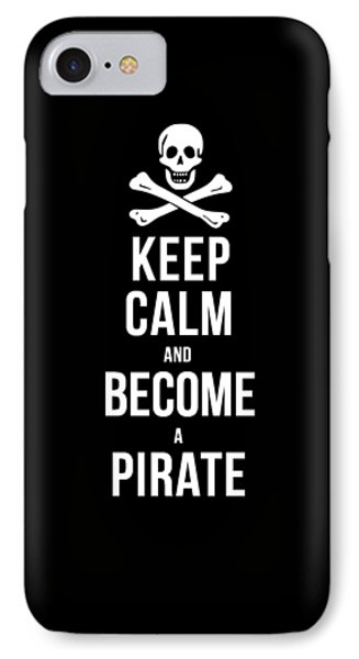 Keep Calm And Become A Pirate Tee IPhone Case