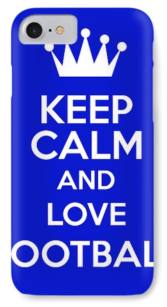 Keep Calm And Love Football IPhone Case by Andrew Hunt