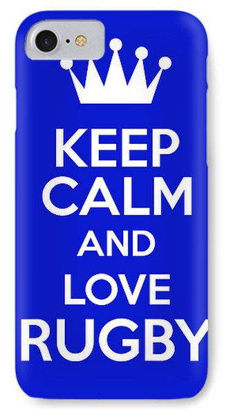 Keep Calm And Love Rugby IPhone Case by Andrew Hunt