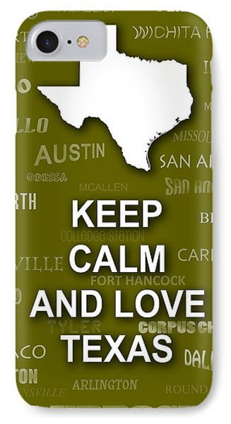 Keep Calm And Love Texas State Map City Typography IPhone Case by Keith Webber Jr