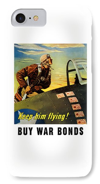 Keep Him Flying - Buy War Bonds  IPhone Case by War Is Hell Store