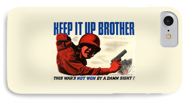 Keep It Up Brother Phone Case by War Is Hell Store