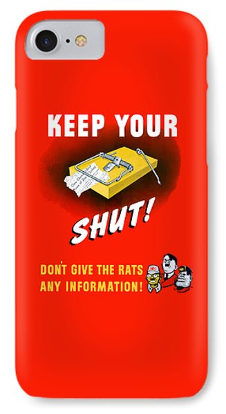 Keep Your Trap Shut -- Ww2 Propaganda IPhone Case by War Is Hell Store