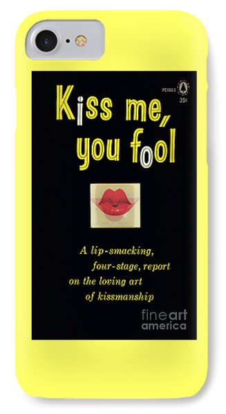 IPhone Case featuring the painting Kiss Me, You Fool by Unknown Artist