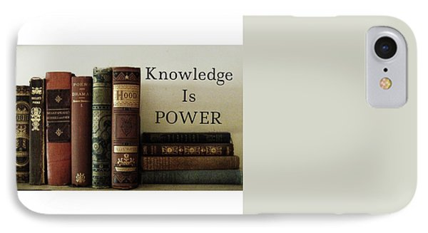 Knowledge Is Power IPhone Case by Patricia E Sundik